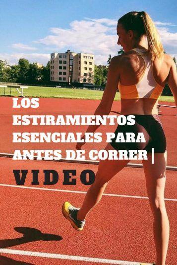 LOS ESTIRAMIENTOS ESENCIALES PARA ANTES DE CORRER | VIDEO